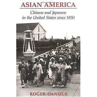 Asian America - Chinese and Japanese in the United States Since 1850 b
