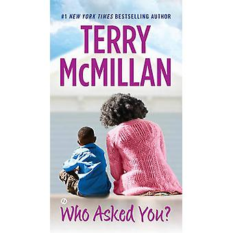 Who Asked You? by Terry McMillan - 9780451417039 Book