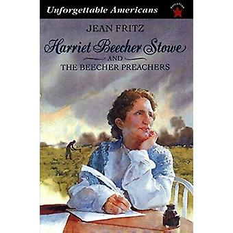 Harriet Beecher Stowe and the Beecher Preachers by Fritz - Jean - 978