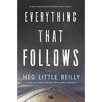 Everything That Follows by Meg Little Reilly - 9780778364146 Book