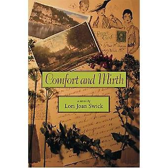Comfort and Mirth by Lori Joan Swick - 9780875653945 Book