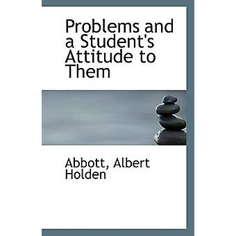 Problems and a Student's Attitude to Them by Abbott Albert Holden - 9