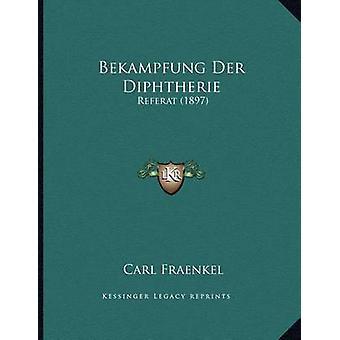 Bekampfung Der Diphtherie - Referat (1897) by Carl Fraenkel - 97811680