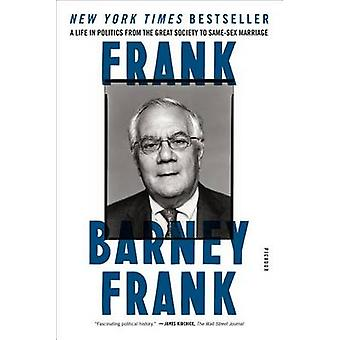 Frank - A Life in Politics from the Great Society to Same-Sex Marriage