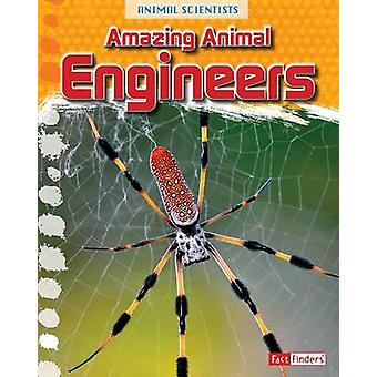 Amazing Animal Engineers by Leon Gray - 9781491469903 Book