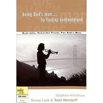 Being God's Man by Finding Contentment by Kenny Luck - Todd Wendorff
