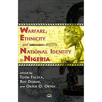 Warfare - Ethnicity And National Identity In Nigeria by Toyin Falola