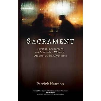 Sacrament - Personal Encounters with Memories - Wounds - Dreams - and