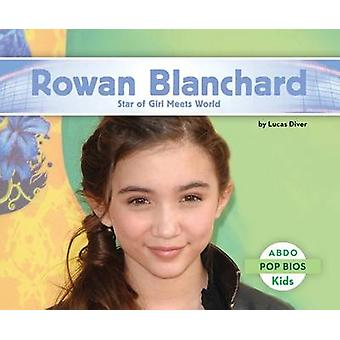 Rowan Blanchard - - Star of Girl Meets World by Lucas Diver - 978162970