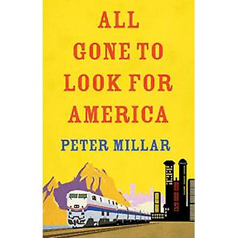 All Gone to Look for America by Peter Millar - 9781906413965 Book