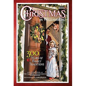 Christmas in Williamsburg - 300 Years of Family Traditions by Karen Ko