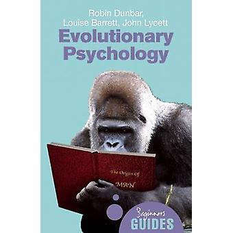 Evolutionäre Psychologie - Führer eines Anfängers von Robin Dunbar - John Ly
