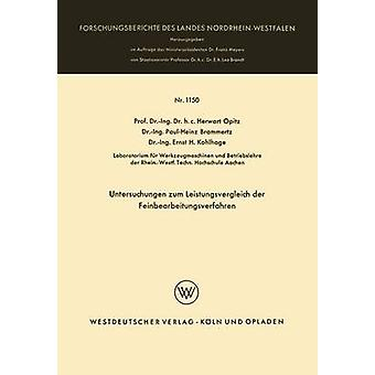 Untersuchungen zum Leistungsvergleich der Feinbearbeitungsverfahren de Opitz et Herwart