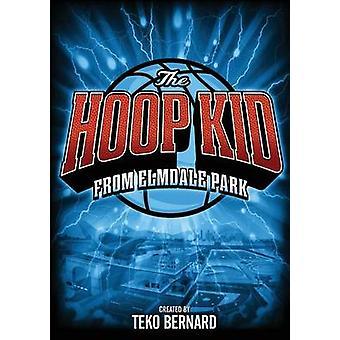 The Hoop Kid from Elmdale Park by Bernard & Teko