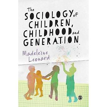 The Sociology of Children Childhood and Generation by Leonard & Madeleine