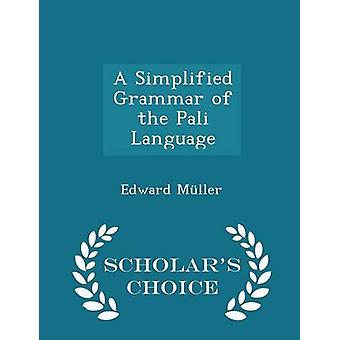A Simplified Grammar of the Pali Language  Scholars Choice Edition by Edward Muller