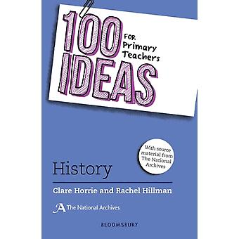 100 Ideas for Primary Teachers History by Clare Horrie