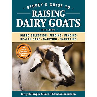 Storeys Guide to Raising Dairy Goats by Jerry Belanger