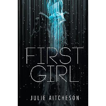 First Girl by Aitcheson & Julie