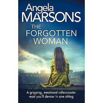The Forgotten Woman A gripping emotional rollercoaster read youll devour in one sitting by Marsons & Angela
