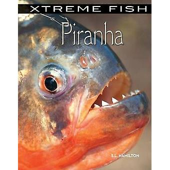Piranha by S L Hamilton - 9781624034503 Book