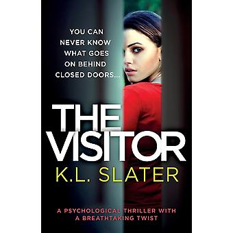 The Visitor A psychological thriller with a breathtaking twist by Slater & K.L.
