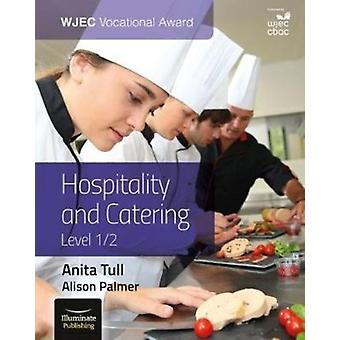 WJEC Vocational Award Hospitality and Catering Level 12 by Anita Tull