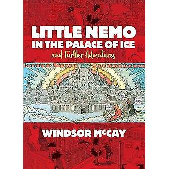 Little Nemo in the Palace of Ice and Further Adventures de Winsor McCay