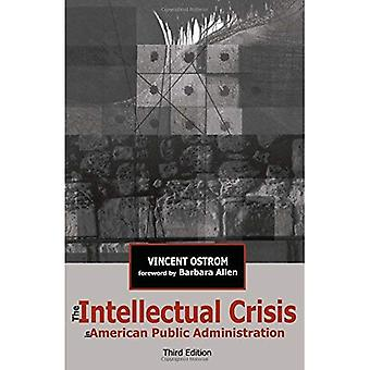 The Intellectual Crisis in American Public Administration