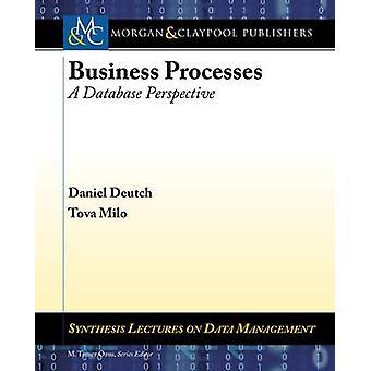 Business Processes A Database Perspective by Deutch & Daniel
