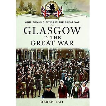 Glasgow im ersten Weltkrieg (Ihre Städte & Städte/großen Krieg)