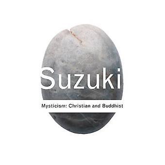 Misticismo - cristã e budista (2a edição revisada) por Daisetz Te