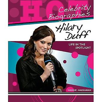 Hilary Duff: Life in the Spotlight (Hot Celebrity Biographies)