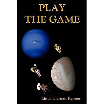 Play the Game by Kepner & Linda T.