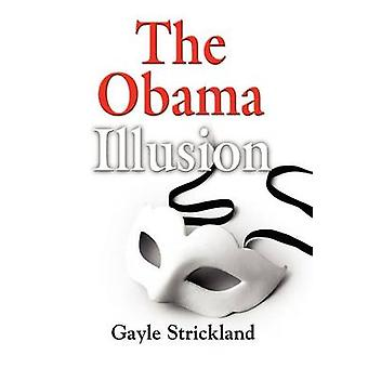 THE OBAMA ILLUSION by Strickland & Gayle