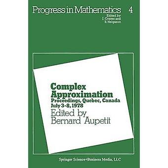 Complex Approximation Proceedings Quebec Canada July 3 8 1978 by Aupetit