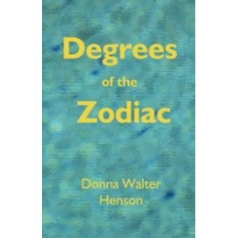 Degrees of the Zodiac by Henson & Donna Walter