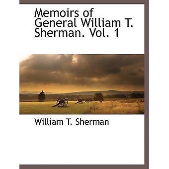 Memoirs of General William T. Sherman. Vol. 1 by Sherman & William T.
