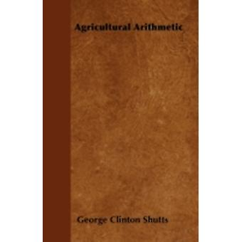 Agricultural Arithmetic by Shutts & George Clinton