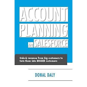 Account Planning in Salesforce by Daly & Donal