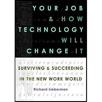 Uw baan en hoe technologie zal veranderen door Lieberman & Richard