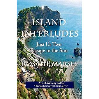 Island Interludes Just Us Two Escape to the Sun by Marsh & Rosalie