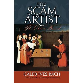 The Scam Artist The Other Bosch by Bach & Caleb Ives