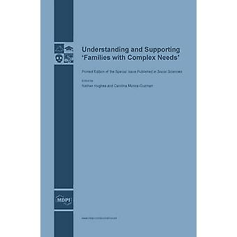 Understanding and Supporting Families with Complex Needs by Hughes & Nathan