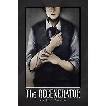The Regenerator by Child & Angie