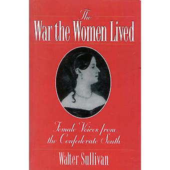 The War the Women Lived by Sullivan & Walter