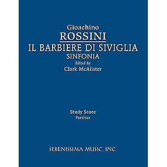 Il Barbieri di Sivilgia Sinfonia Study score by Rossini & Gioachino