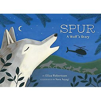 Spur a Wolfs Story by Eliza Robertson