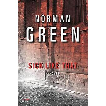Sick Like That by Norman Green - 9780062672773 Book