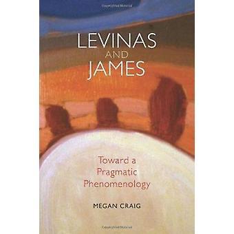 Levinas og James - mod en pragmatisk fænomenologi af Megan Craig-